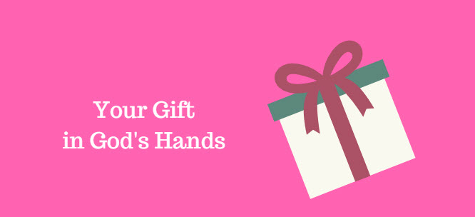 Your Gift in God's Hands