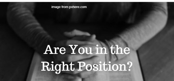 are you in the right position