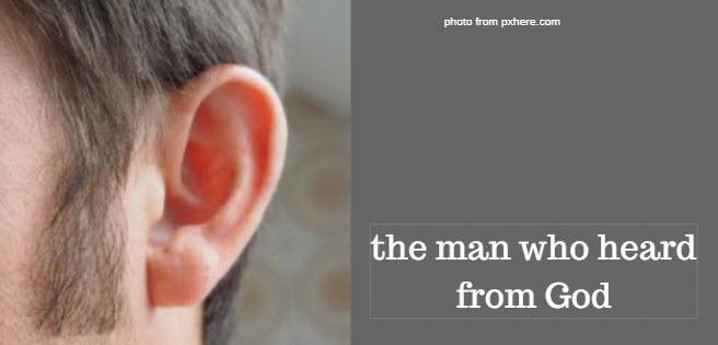 man who heard from God