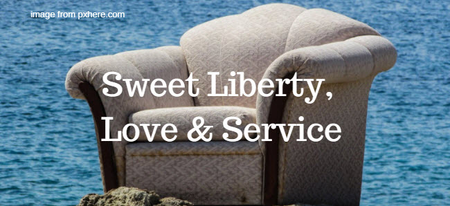 sweet liberty love and service