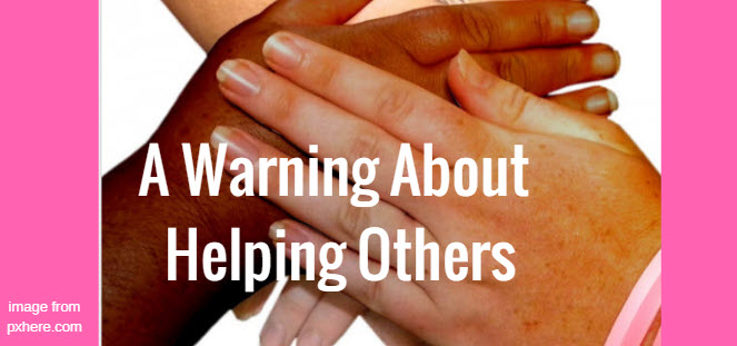 warning about helping others