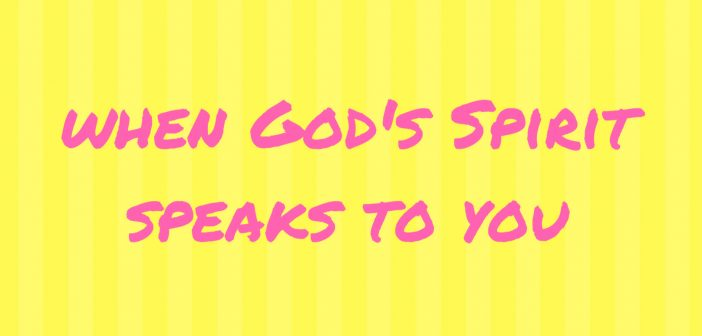when god's spirit speaks to you