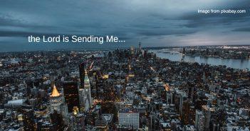 Lord is sending me