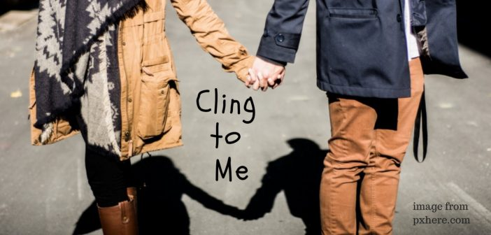 cling to me