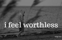 feel worthless
