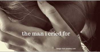 man i cried for