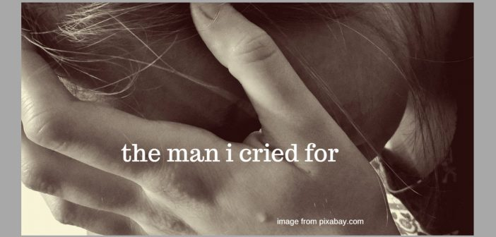 man i cried for