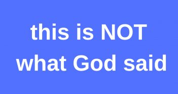 this is not what God said