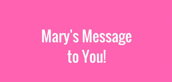 Mary's Message to You