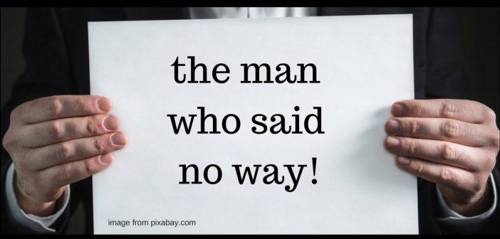 man who said no way