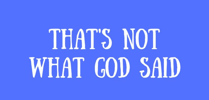 that's not what god said