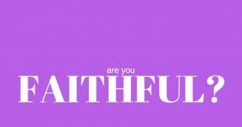 are you faithful