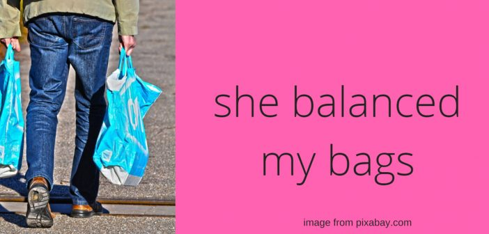 she balanced my bags