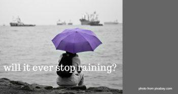 will it ever stop raining