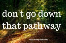 don't go down that pathway