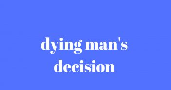 dying man's decision