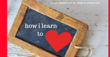 how i learn to love
