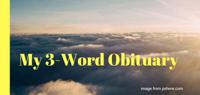 my 3-word obituary