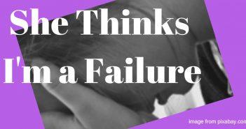 she thinks i'm a failure