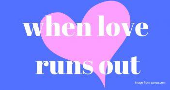 when love runs out