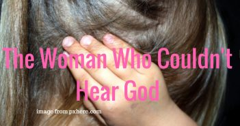 woman who couldn't hear god