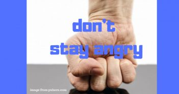 don't stay angry