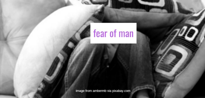 fear of man