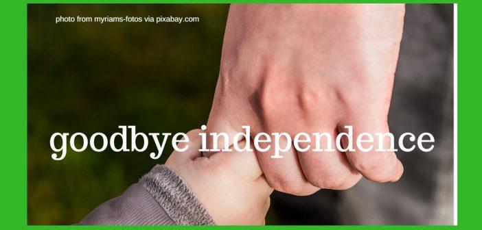 goodbye independence