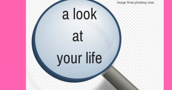 look at your life