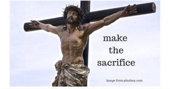 make the sacrifice