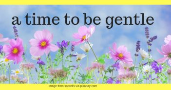 time to be gentle