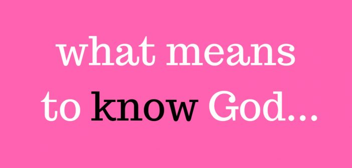 what it means to know God