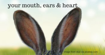 your mouth ears heart
