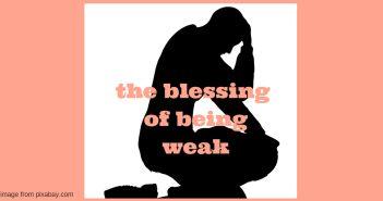 blessing of being weak
