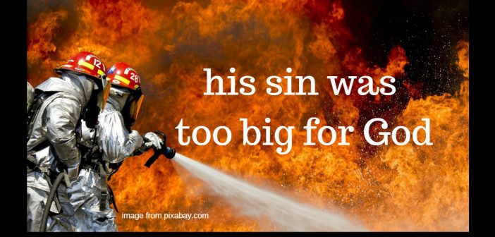 his sin was too big for god 2