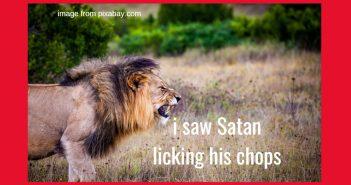 i saw satan licking his chops
