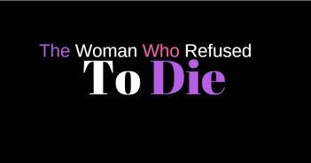woman who refused to die