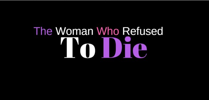 woman who refused to die