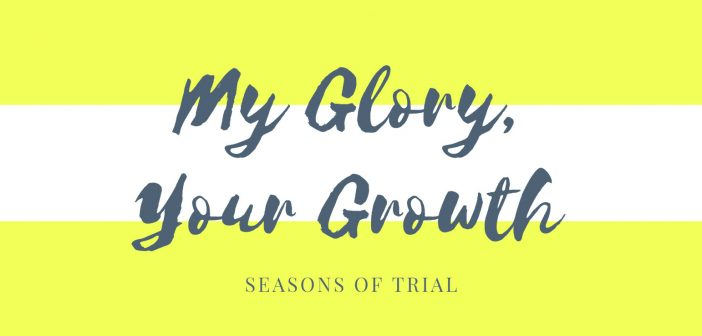 my glory your growth