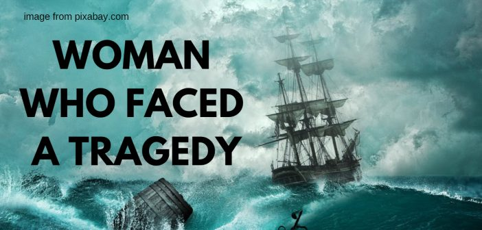 Woman Who faced a tragedy