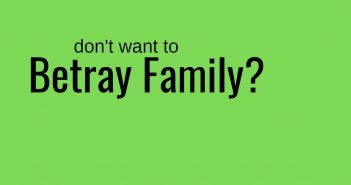 don't want to betray family
