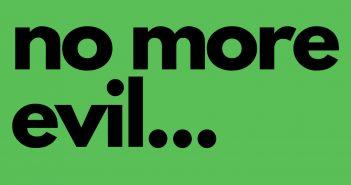 no more evil