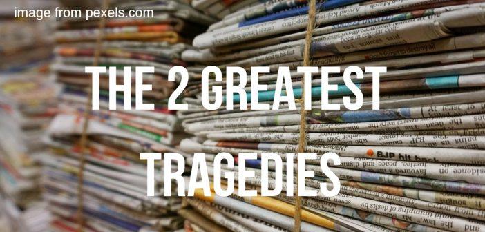 two greatest tragedies