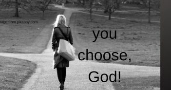 you choose god