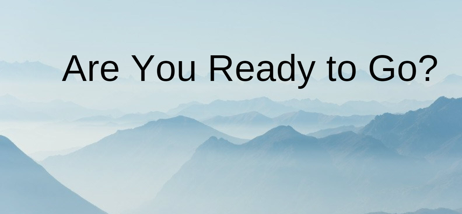 you are ready to go
