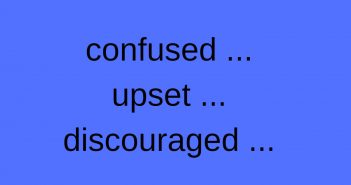confused upset discouraged