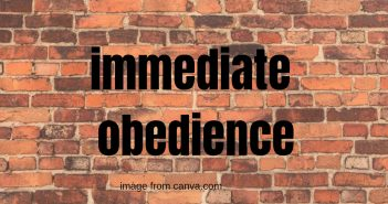immediate obedience