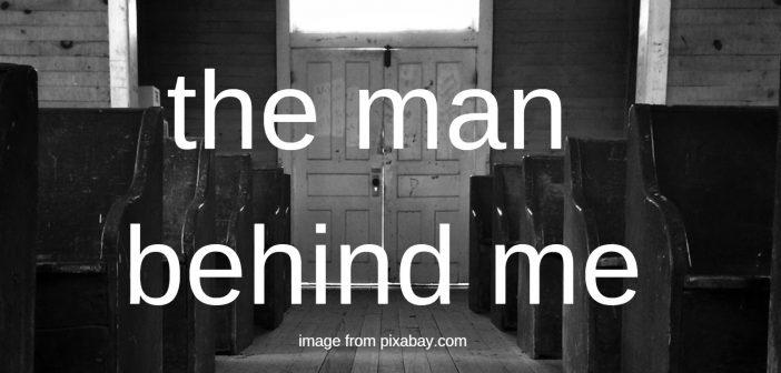 The Man Behind Me