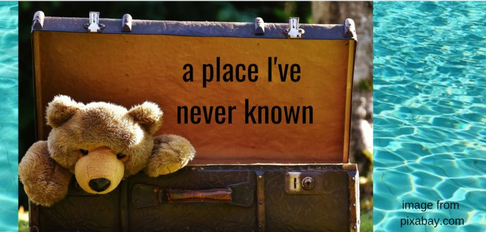 place i've never known