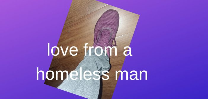 love from a homeless man
